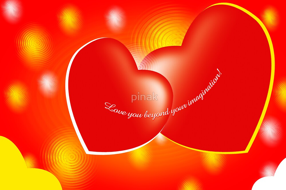 Love you beyond your imagination! by pinak