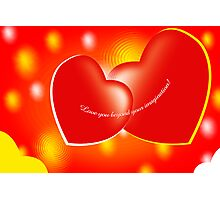 Love you beyond your imagination! Photographic Print