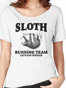 SLOTH RUNNING TEAM, LETS NAP INSTEAD Women's Relaxed Fit T-Shirt