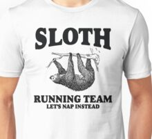 SLOTH RUNNING TEAM, LETS NAP INSTEAD Unisex T-Shirt