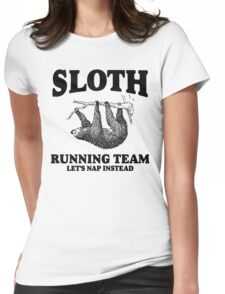 SLOTH RUNNING TEAM, LETS NAP INSTEAD Womens Fitted T-Shirt