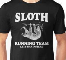 SLOTH RUNNING TEAM, LETS NAP INSTEAD Unisex T-Shirt