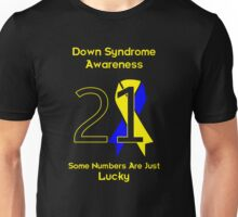 Down Syndrome -- Some Numbers Are Just Lucky Unisex T-Shirt