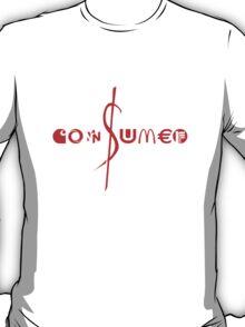Consumer T T-Shirt