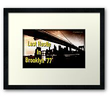 Last Hustle in Brooklyn '77 Framed Print