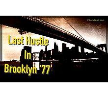 Last Hustle in Brooklyn '77 Photographic Print