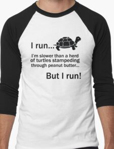 I RUN. I'm Slower Than A Herd Of Turtles Stampeding Through Peanut Butter, But I Run Men's Baseball ¾ T-Shirt