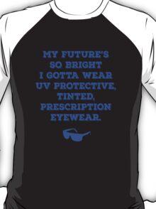 My Future's So Bright T-Shirt