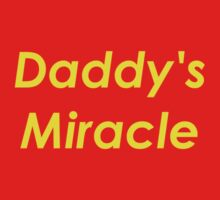 Daddy's Miracle Kids Tee