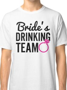 Bride's Drinking Team Classic T-Shirt