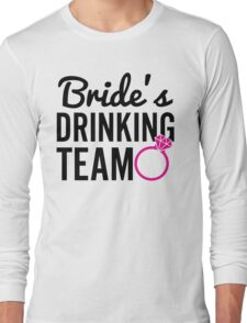 Bride's Drinking Team Long Sleeve T-Shirt