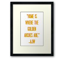 Home Is Where The Golden Arches Are Framed Print