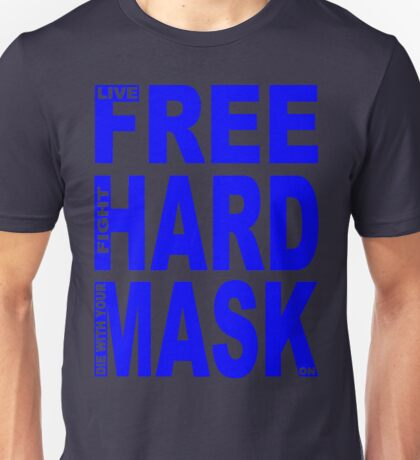 LIVE FREE, FIGHT HARD, DIE WITH YOUR MASK ON Unisex T-Shirt