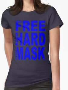 LIVE FREE, FIGHT HARD, DIE WITH YOUR MASK ON Womens Fitted T-Shirt