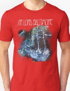 Sir Lord Baltimore shirt! Unisex T-Shirt
