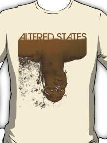 Altered states shirt! T-Shirt