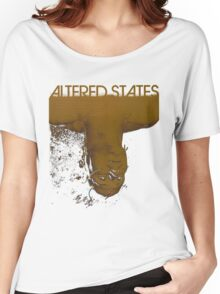 Altered states shirt! Women's Relaxed Fit T-Shirt