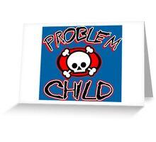 PROBLEM CHILD Funny Geek Nerd Greeting Card