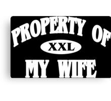 Property of my wife Funny Geek Nerd Canvas Print