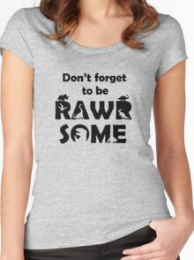 Don't Forget To Be Rawrsome (Dinosaurs) Women's Fitted Scoop T-Shirt