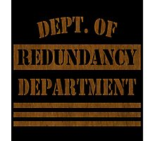 Redundancy Funny Geek Nerd Photographic Print