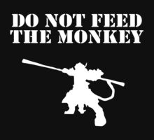 Do Not Feed The Monkey by -Supreme-