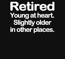 Retired young at heart slightly older in other places Funny Geek Nerd T-Shirt