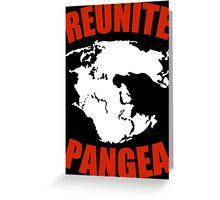 Reunite Pangea Funny Geek Nerd Greeting Card