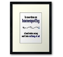 How to overdose on homeopathy Framed Print