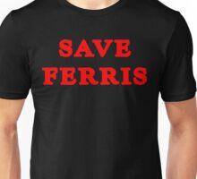 SAVE FERRIS Funny Geek Nerd Unisex T-Shirt
