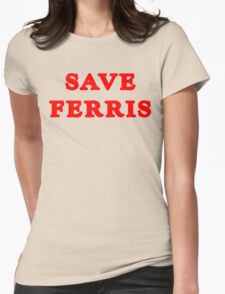 SAVE FERRIS Funny Geek Nerd Womens Fitted T-Shirt