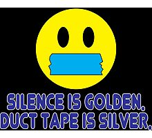 Silence is golden duct tape is silver Funny Geek Nerd Photographic Print