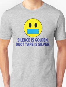 Silence is golden duct tape is silver Funny Geek Nerd T-Shirt