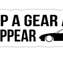 """Drop a gear and disappear"" - Nissan 180SX Sticker"