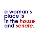 A Woman's Place... (Patriotic) by Emma Davis