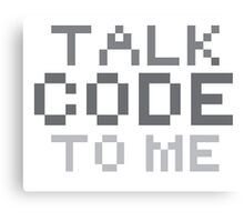 Talk code to me Canvas Print