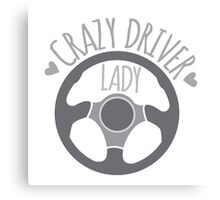 Crazy Driver Lady with driving wheel Canvas Print