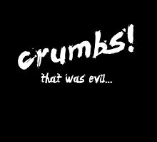 Crumbs! That was evil... by tophatmonster94