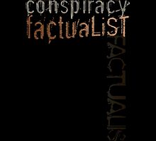Conspiracy Factualist by Jay Taylor