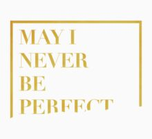 ◇ NEVER BE PERFECT Kids Clothes