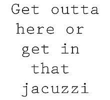 Get In That Jacuzzi by hattsandsocks