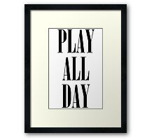 Play All Day Framed Print