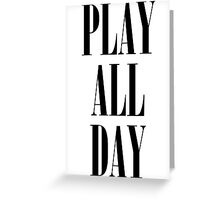 Play All Day Greeting Card