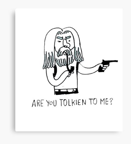 Tolkien to me Canvas Print