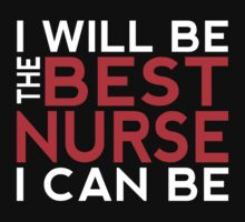 I Will Be the Best Nurse I Can Be by JohnLucke