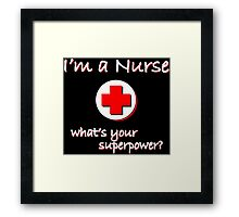 Nurse Superpower Framed Print