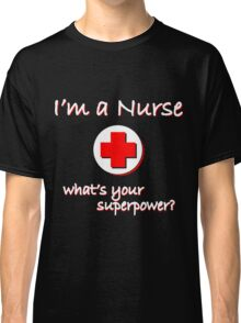 Nurse Superpower Classic T-Shirt