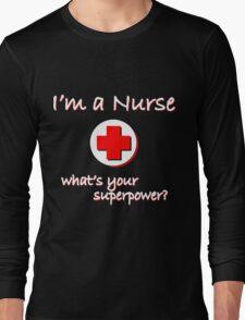 Nurse Superpower Long Sleeve T-Shirt