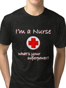 Nurse Superpower Tri-blend T-Shirt