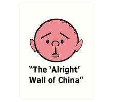 Karl Pilkington - The Alright Wall Of China Art Print